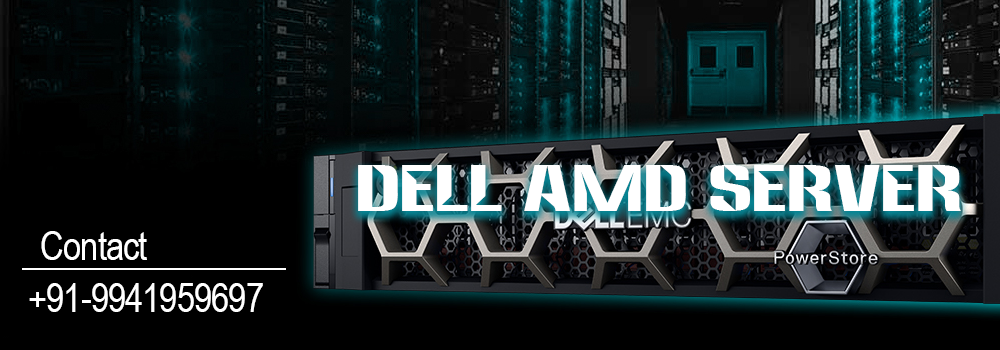 Dell AMD Server Dealers in Chennai, Dell Server Latest Price List, Online Shopping for Dell servers